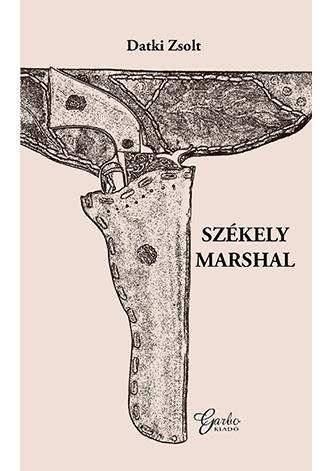 Datki Zsolt: Székely Marshal